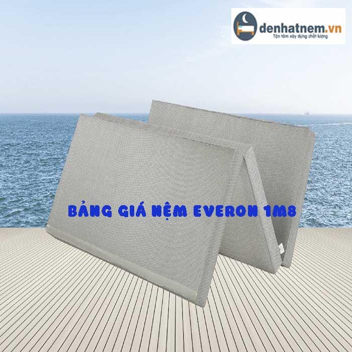 Bảng giá nệm Everon 1m8 khuyến mãi mới nhất 2020