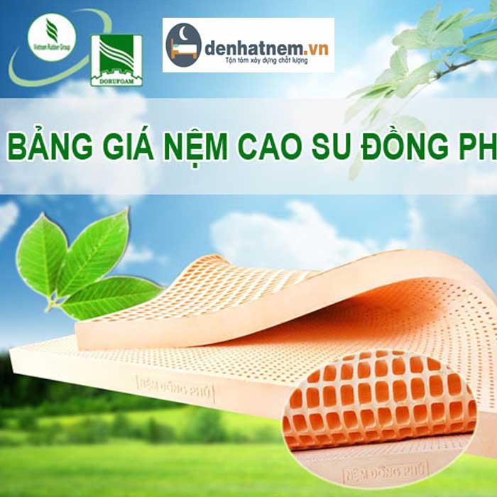 Nệm cao su Đồng Phú chính hãng khuyến mãi mới nhất