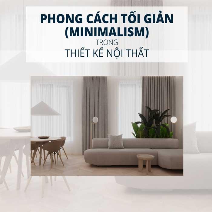 Phong cách nội thất tối giản – Không gian sống thượng hạng