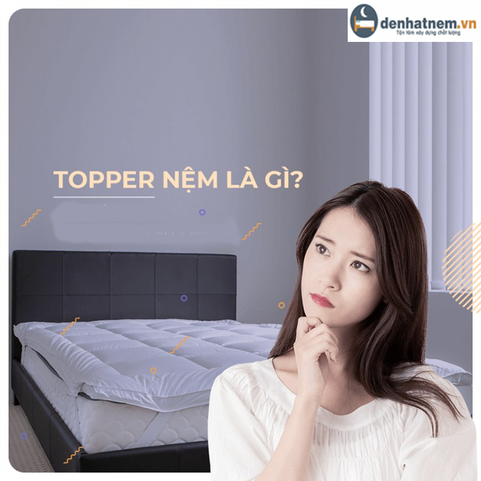 Topper nệm là gì? Tại sao nệm nên sử dụng Topper?